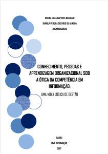 Conhecimento, pessoas e aprendizagem organizacional sob a ótica da competência em informação
