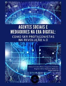 Agentes Sociais e Mediadores na Era Digital como Potagonistas na Revolução 4.0 Profa Regina Belluzzo e Profa Vania Valente 2020