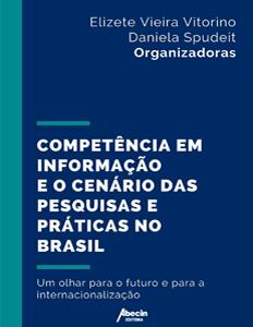 Competência em Informação e o Cenário das Pesquisas e práticas no Brasil.